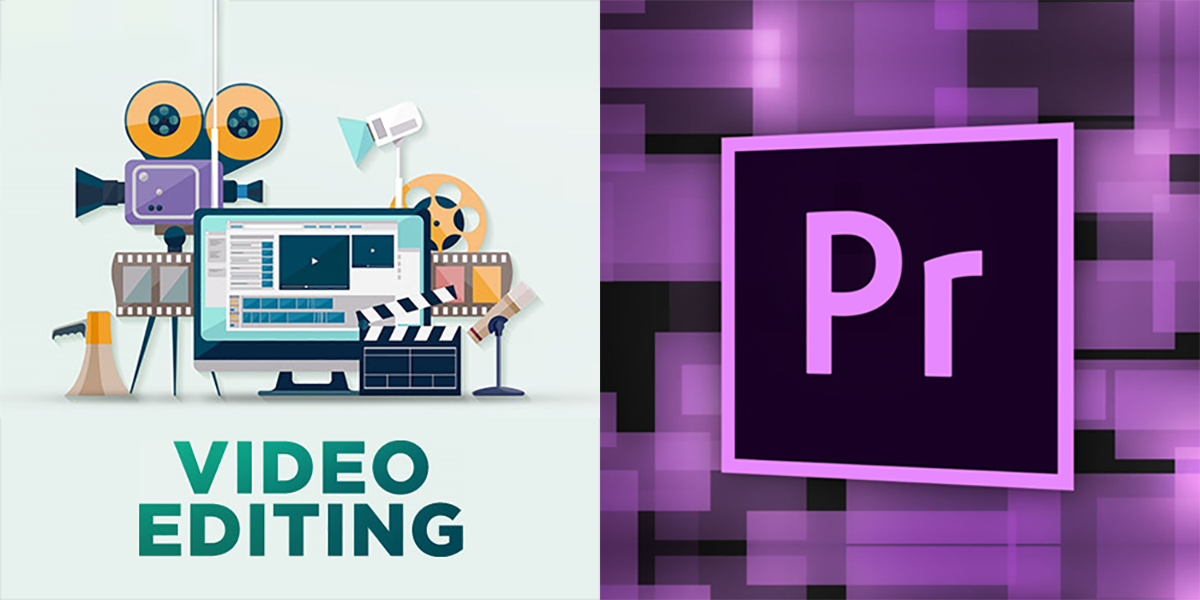 Video Editing - Adobe Premiere